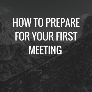 how-to-prepare-for-your-first-meeting