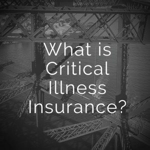 what-is-critical-illness-insurance