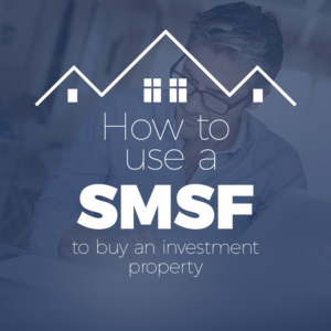how-to-use-a-smsf-to-buy-an-investment-property