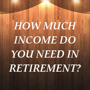 How-much-income-do-you-need-in-retirement
