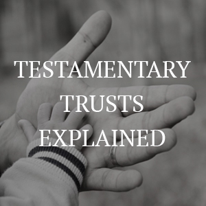 Testamentary-Trusts-Explainedr