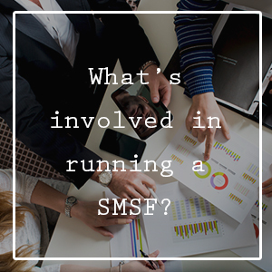 What's-involved-in-running-a-SMSF?–